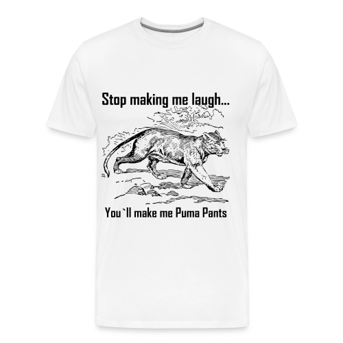 Stop Making me Laugh - Men's Premium T-Shirt