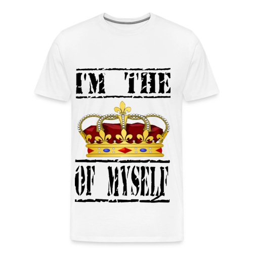 New T-shirts I'M THE KING OF MYSELF - Men's Premium T-Shirt