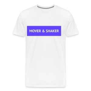 Mover & Shaker - Men's Premium T-Shirt