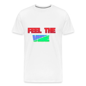 Feel The Vibe - Men's Premium T-Shirt