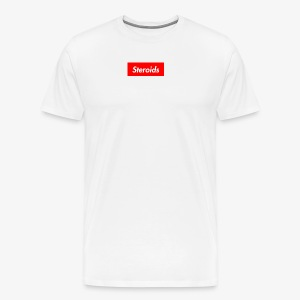 Steroids - Men's Premium T-Shirt