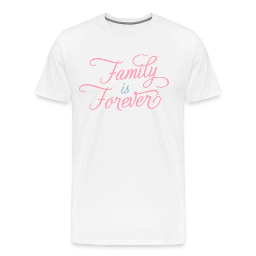 Family is Forever - Men's Premium T-Shirt