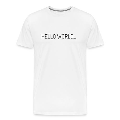 Hello World! - Men's Premium T-Shirt