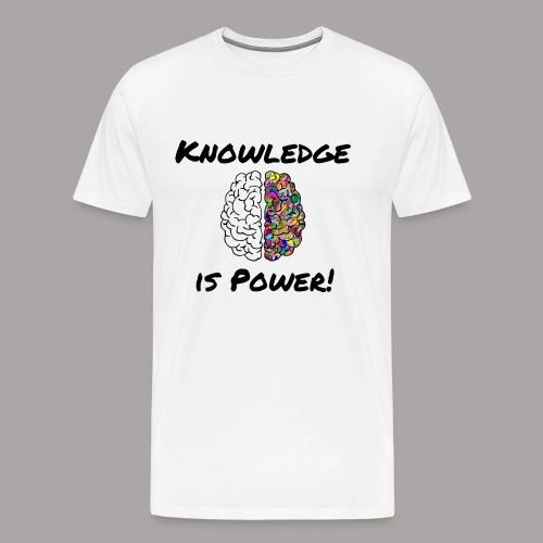 Knowledge is Power - Men's Premium T-Shirt