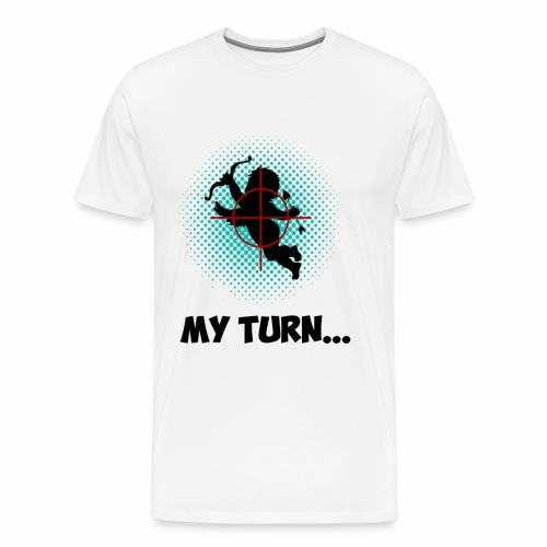 My Turn - Men's Premium T-Shirt