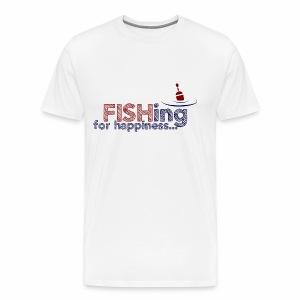 Fishing For Happiness - Men's Premium T-Shirt
