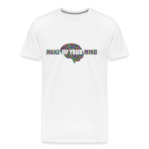 MakeUpYourMIND - Men's Premium T-Shirt