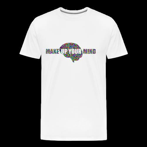 MakeUpYourMIND - Men's Premium T-Shirt