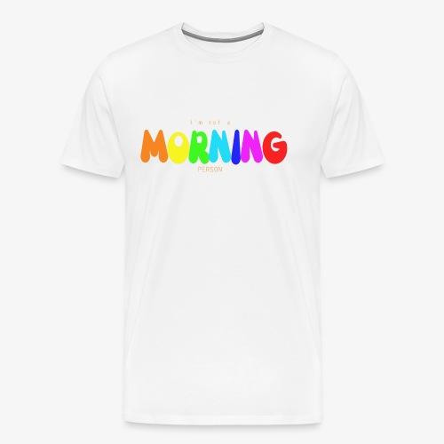 I'm not MORNING person - Men's Premium T-Shirt