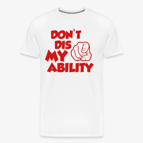 Abili-tee'sDont Dis my Ability - Men's Premium T-Shirt