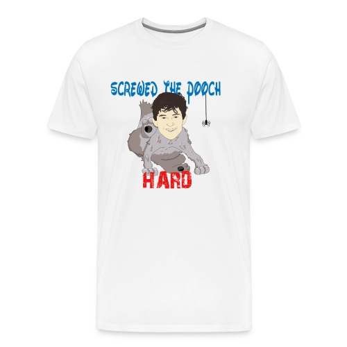 screwed the pooch hard - Men's Premium T-Shirt