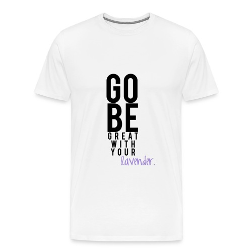 Go Be Great - Men's Premium T-Shirt