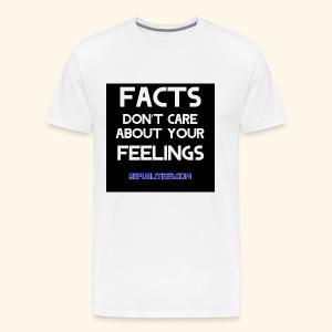 Facts Don't Care - Men's Premium T-Shirt