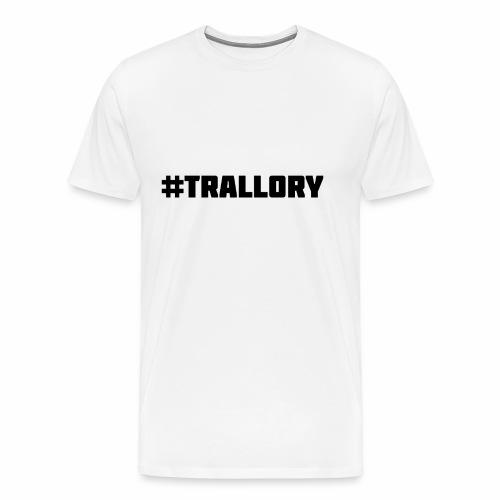 Trallory - Men's Premium T-Shirt