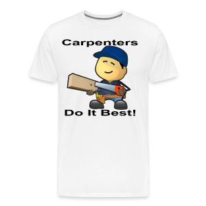 Carpenters Do It Best - Men's Premium T-Shirt