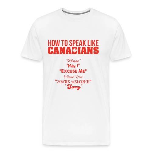 How to Speak Like Canadians - Men's Premium T-Shirt