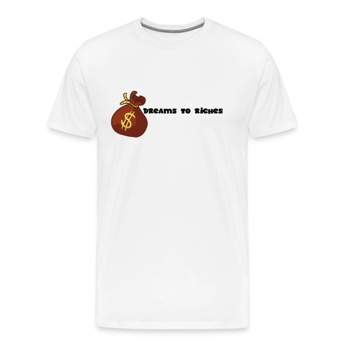 Dreams to Riches Money Bag$ - Men's Premium T-Shirt