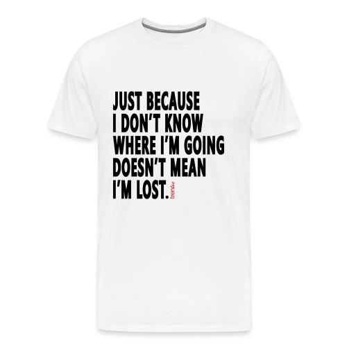 I'm Not Lost - Men's Premium T-Shirt