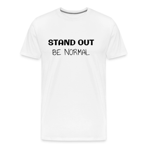 Stand out - Men's Premium T-Shirt