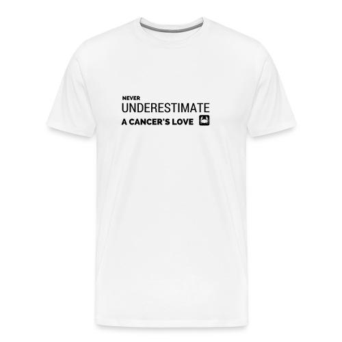 Never underestimate a cancer's love - Men's Premium T-Shirt