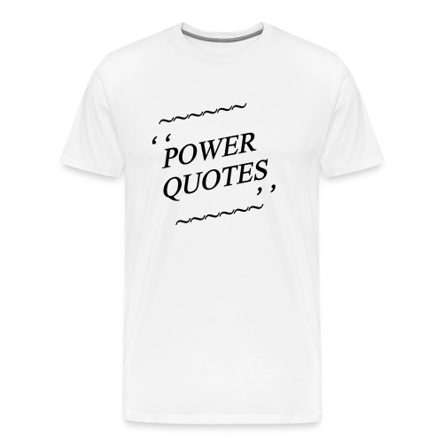 POWER QUOTES - Men's Premium T-Shirt