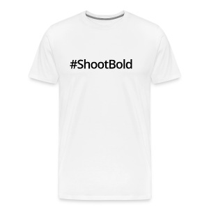 #ShootBold: Black Font - Men's Premium T-Shirt