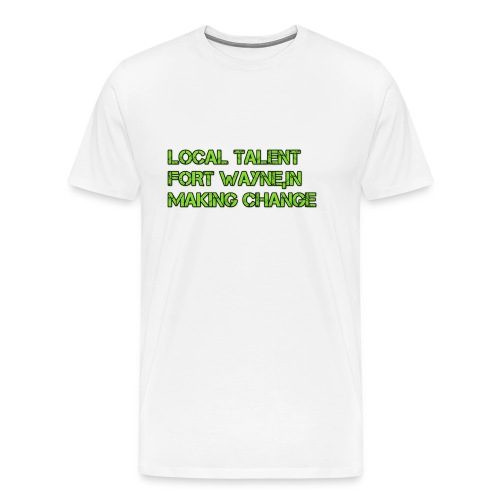 LOCAL TALENT LIMITED EDITION - Men's Premium T-Shirt