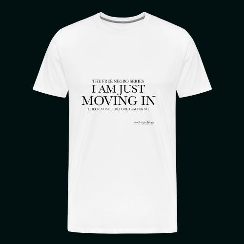 I AM JUST MOVING IN - Men's Premium T-Shirt