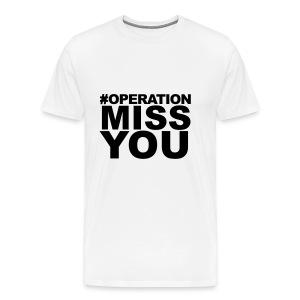 Operation Miss You - Men's Premium T-Shirt