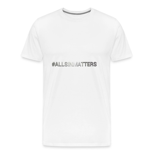 All Sin Matters - Men's Premium T-Shirt