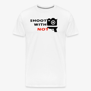 Shoot With Camera Not Guns - Men's Premium T-Shirt