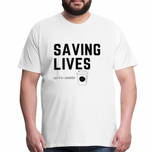 Saving lives with coffee - Men's Premium T-Shirt