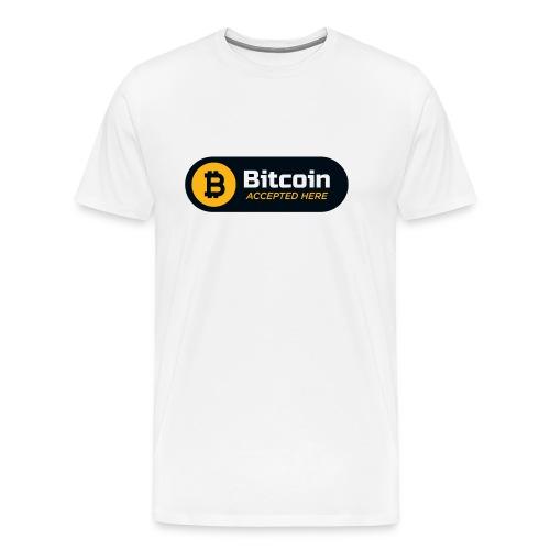 Bitcoin Accepted Here - Men's Premium T-Shirt