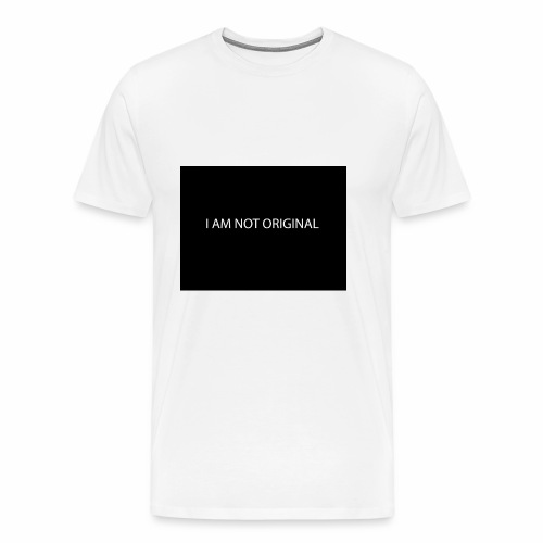 I AM NOT ORIGINAL - Men's Premium T-Shirt