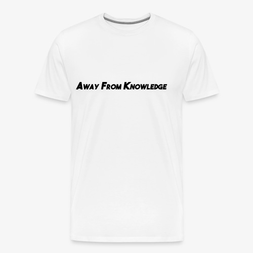 Away From Knowledge - Men's Premium T-Shirt