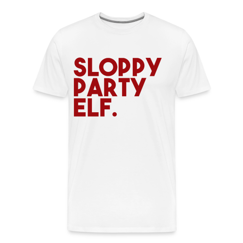 SLOPPY PARTY ELF - Men's Premium T-Shirt