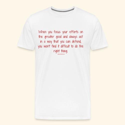 focus on the greater good - Men's Premium T-Shirt
