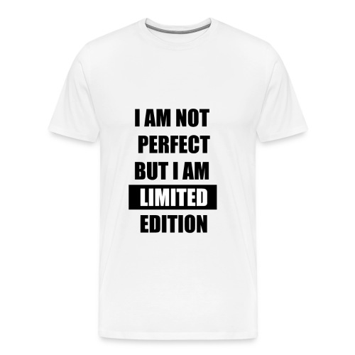 I am not perfect but i am limited edition - Men's Premium T-Shirt