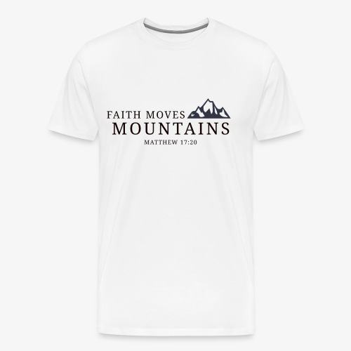 Matthew 17:20 - Men's Premium T-Shirt