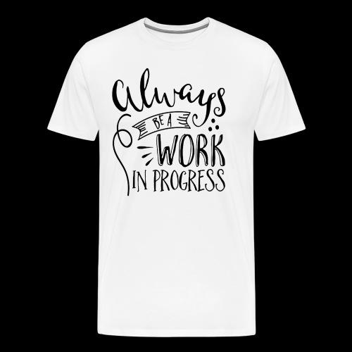 Work In Process - Men's Premium T-Shirt