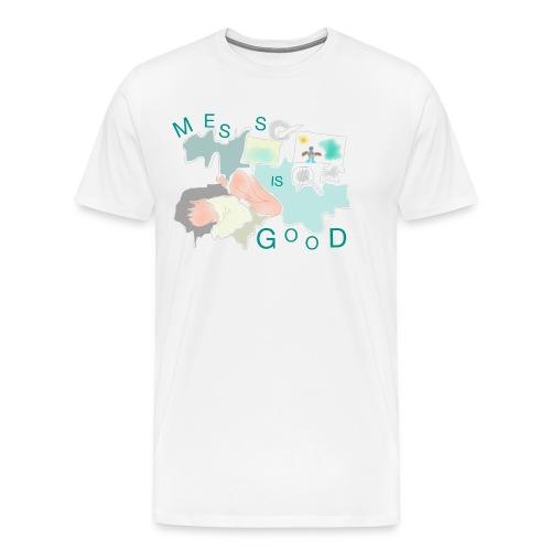Mess is good - Men's Premium T-Shirt