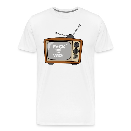 Fuck with the vision Tee - Men's Premium T-Shirt