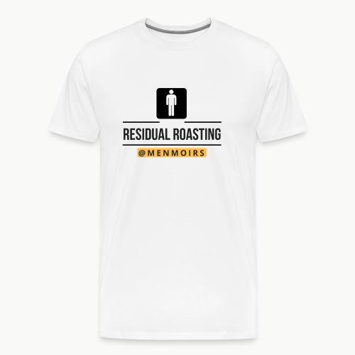 Residual Roasting - Men's Premium T-Shirt