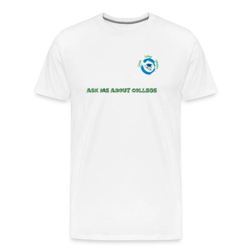 Ask Me About College - Men's Premium T-Shirt