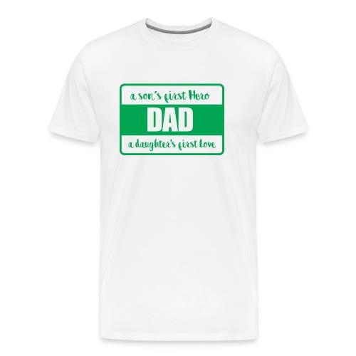 Dad is my first - Men's Premium T-Shirt