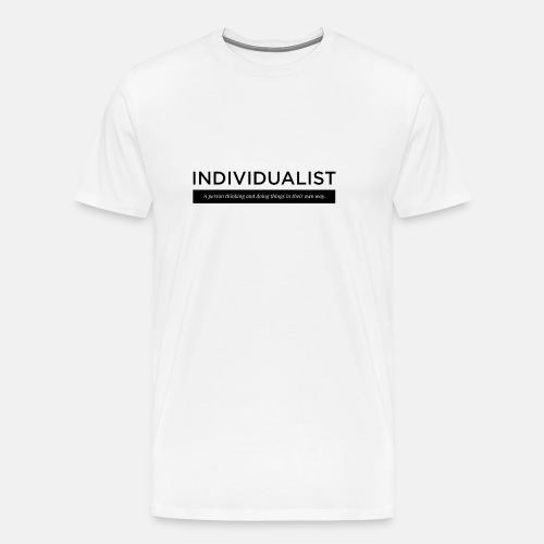 Individualist T-Shirt White - Men's Premium T-Shirt