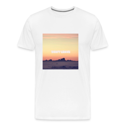 """Don't leave"" aesthetic vintage vibes - Men's Premium T-Shirt"
