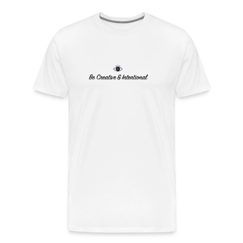 Be creative & intentional - Men's Premium T-Shirt