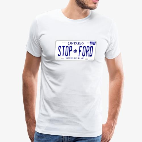 STOP FORD ONTARIO LICENCE PLATE - Men's Premium T-Shirt