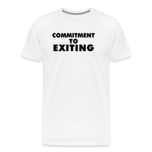 Commitment To Exiting - Men's Premium T-Shirt